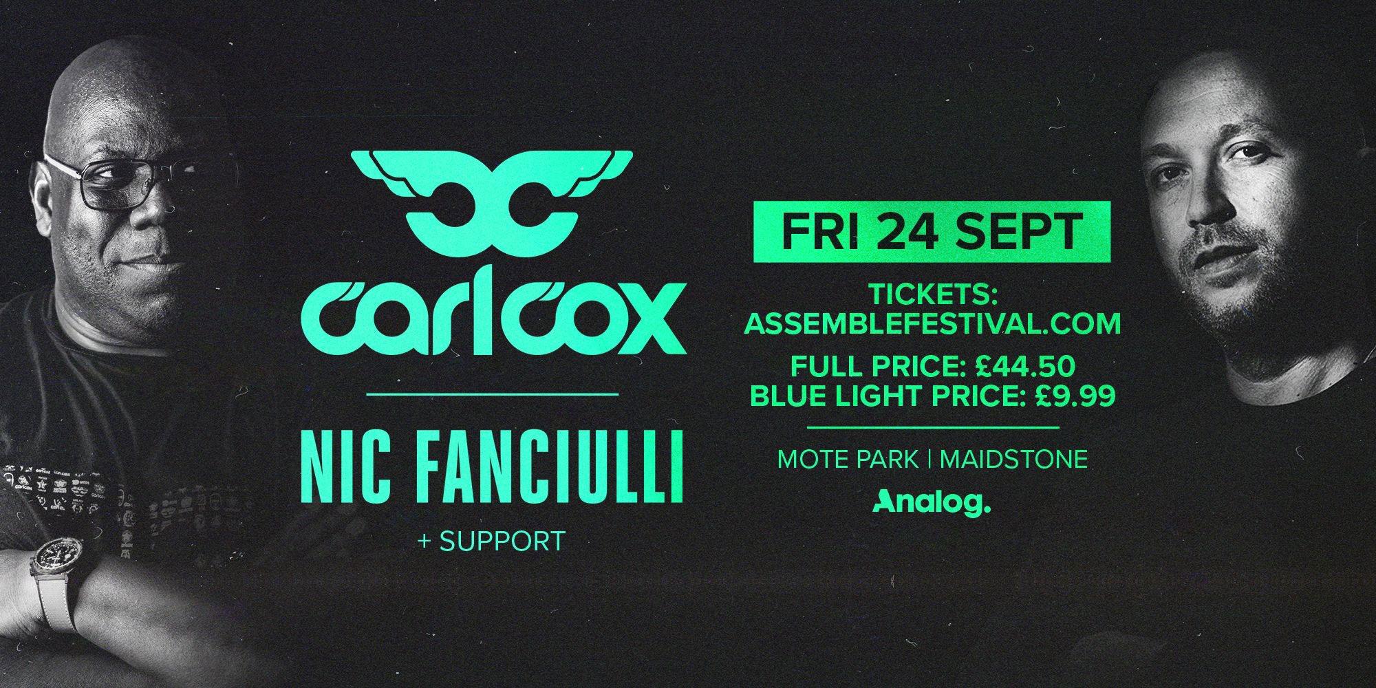 Carl Cox & Nic Fanciulli + Support